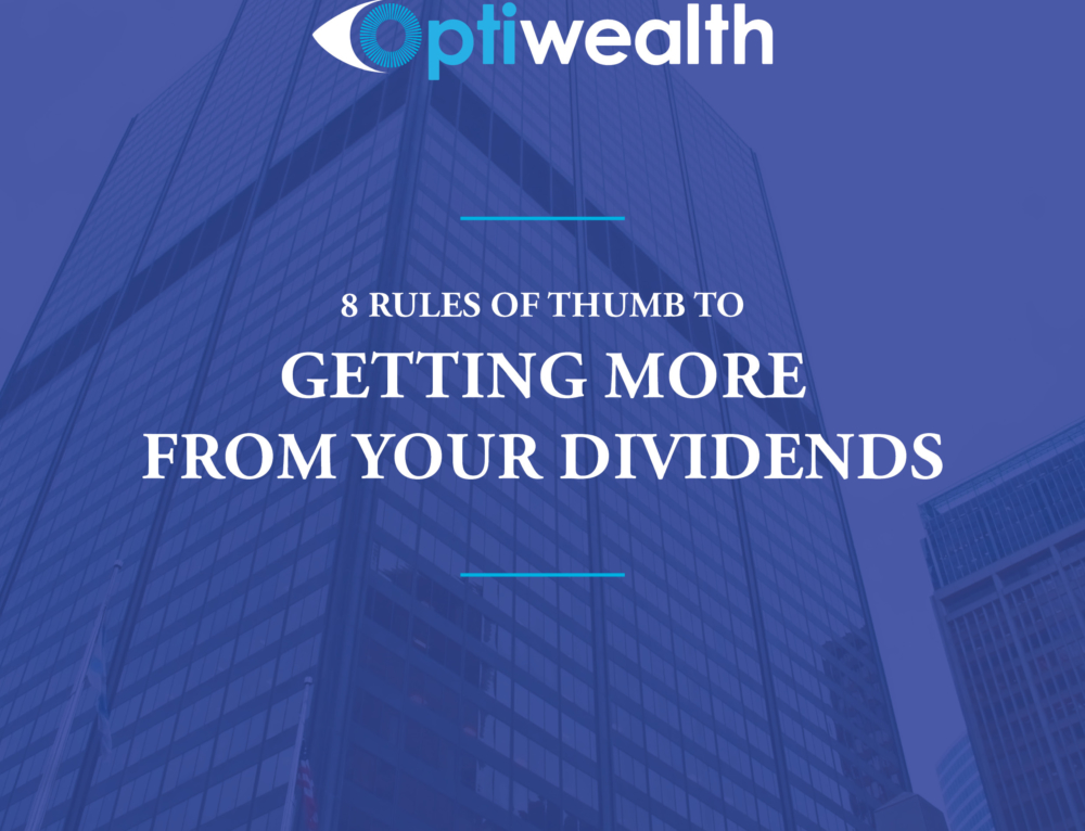 8 rules of thumb to getting more from your dividends